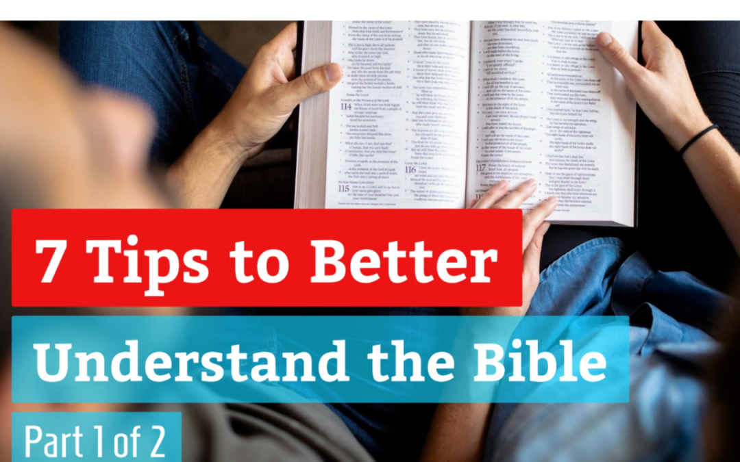 7 Tips to Better Understand the Bible