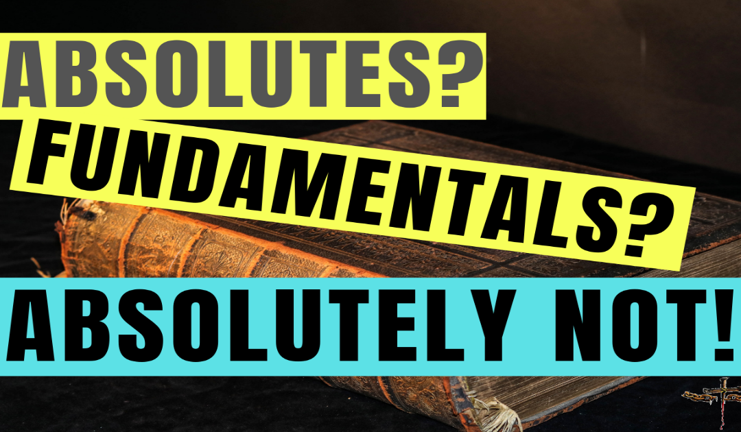 19 Biblical Absolutes, Fundamentals and Truths