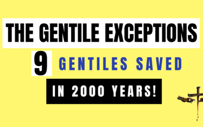 Only 9 Gentiles Saved in 2000 Years