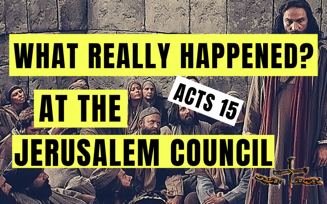 What is the Jerusalem Council and what Really Happen? Acts 15