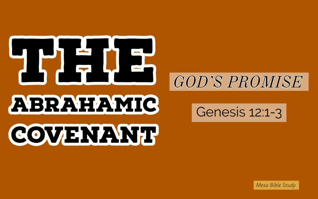 Knowing the Abrahamic Covenant is Crucial to Understanding the Bible