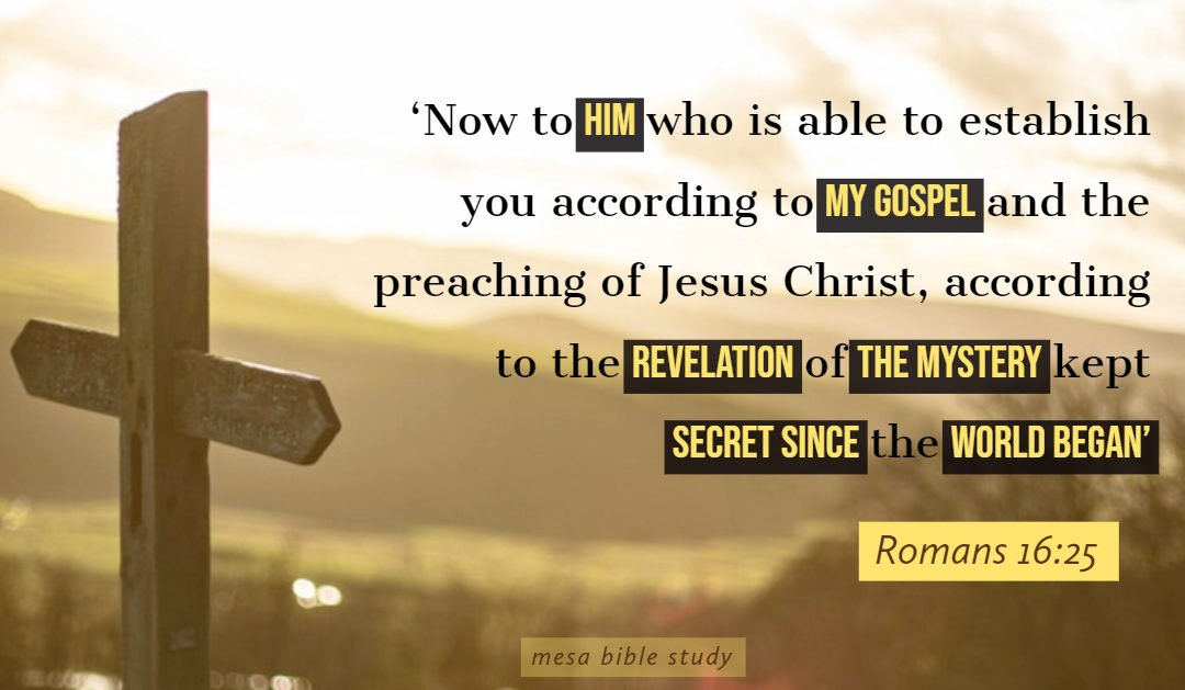 "The Gospel of Grace was a Mystery ""Secret"" Hidden in God Since before the World Began"