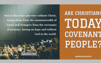 Are Christians Today a Covenant People?