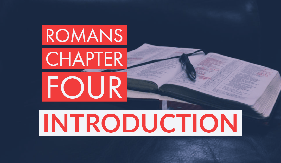 The Book of Romans Chapter Four – Introduction